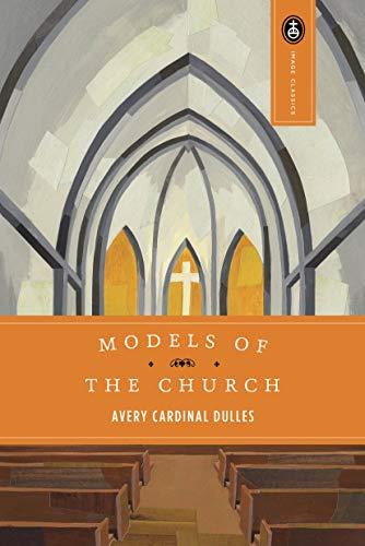 Models of the Church (Image Classic): 13 (Image Classics)