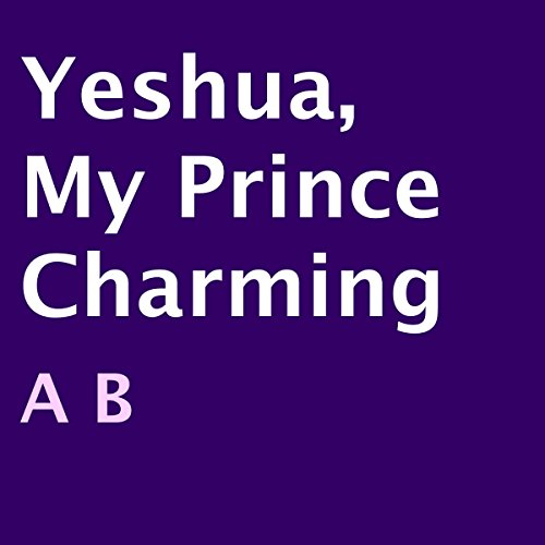Yeshua, My Prince Charming audiobook cover art