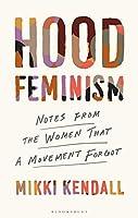 Hood Feminism: Notes from the Women White Feminists Forgot