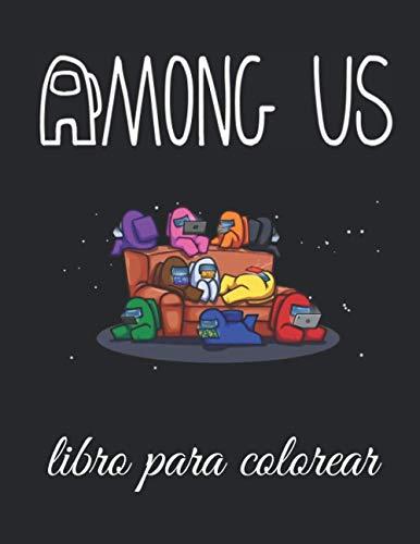 AMONG US LIBRO PARA COLOREAR: Un bonito cuaderno de actividades para niños y niñas