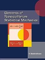 Elements Of Nonequilibrium Statistical Mechanics [Paperback] [Jan 01, 2009] Balakrishnan