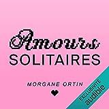 Amours Solitaires - Format Téléchargement Audio - 11,95 €
