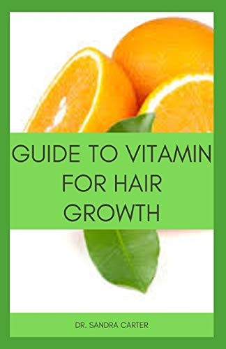 Guide to Vitamin for hair Growth: It entails everything regarding vitamins that prevent hair loss including the sources of vitamin