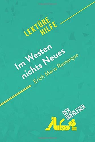 Im Westen nichts Neues von Erich Maria Remarque (Lektürehilfe): Detaillierte Zusammenfassung, Personenanalyse und Interpretation (German Edition)