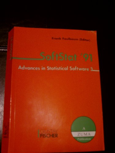 Softstat '91: Advances in Statistical Software 3 : The 6th Conference on the Scientific Use of Statistical Software April 7-12, 1991 Heidelberg