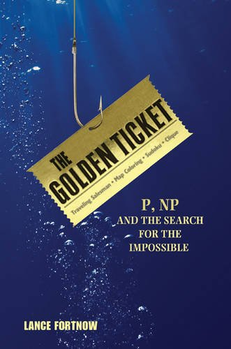 Image of The Golden Ticket: P, NP, and the Search for the Impossible