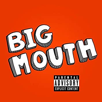 Big Mouth (feat. EyeKeem)