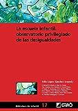 La escuela infantil: observatorio privilegiado de las desigualdades (BIBLIOTECA DE INFANTIL) - 9788478274789: 017 (Biblioteca Infantil (español))