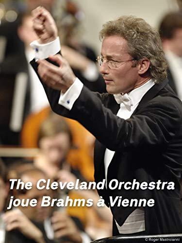La Orquesta de Cleveland toca Brahms en Viena: Sinfonías 2 y 3