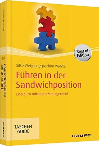 Führen in der Sandwichposition: Erfolg im mittleren Management (Haufe TaschenGuide)
