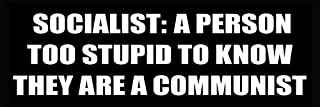 American Vinyl Socialist: A Person Too Stupid to Know They are a Communist Bumper Sticker (Conservative Anti)