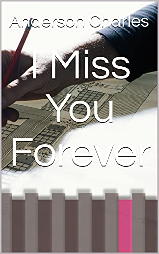 I Miss You Forever (English Edition)