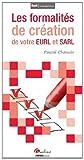 Les formalités de création de votre EURL et SARL