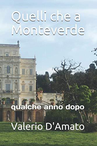 Quelli che a Monteverde: qualche anno dopo