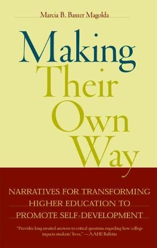 Making Their Own Way Narratives For Transforming Higher Education To Promote Self Development