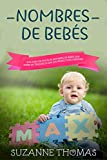 Nombres de bebé (Libro En Español/Baby Names-Spanish book version): UNA GUÍA COMPLETA DE NOMBRES DE BEBÉS QUE TIENEN TENDENCIAS CON SUS RESPECTIVOS ORÍGENES