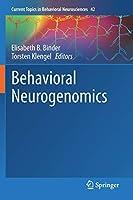 Behavioral Neurogenomics (Current Topics in Behavioral Neurosciences, 42)