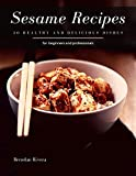 Sesame Recipes: 30 healthy and delicious dishes