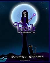 Trizzella The Witch of Woods Cove: The Witch of Woods Cove