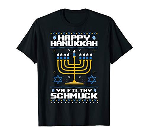 Happy Hanukkah Ya Filthy Schmuck Jewish Ugly Sweater T-Shirt T-Shirt