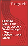 Starlink Battle for Atlas Guide - Walkthrough - Tips - Cheats - And More! (English Edition)