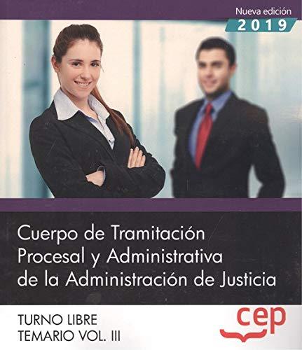 Cuerpo de Tramitación Procesal y Administrativa de la Administración de Justicia. Turno Libre. Temario Vol. III