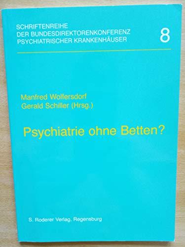 Psychiatrie ohne Betten?: Beiträge Bundesdirektorenkonferenz 18. /19. Oktober 2001 in der Klinik für Psychiatrie und Psychotherapie Köppern