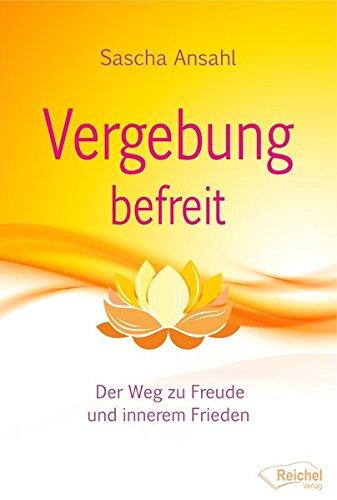 Vergebung befreit: Der Weg zu Freude und innerem Frieden