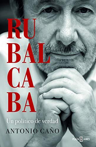 Rubalcaba: Un político de verdad (Obras diversas)