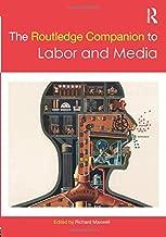 The Routledge Companion to Labor and Media (Routledge Companions)