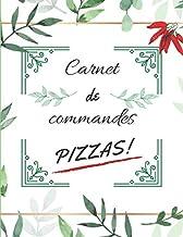 Carnet de commandes pizzas!: Cahier pour prise de commandes de pizzas | Grand Format 21,59 cm x 27,94 cm (8,5 po x 11 po) ...