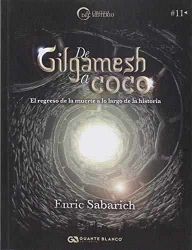 De Gilgamesh a Coco: El regreso de la muerte a lo largo de la historia: El regreso de la muerte a través de la historia