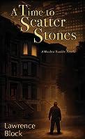 A Time to Scatter Stones: A Matthew Scudder Novella (Matthew Scudder Mysteries)