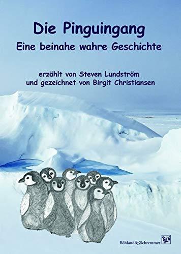 Die Pinguingang: Eine beinahe wahre Geschichte