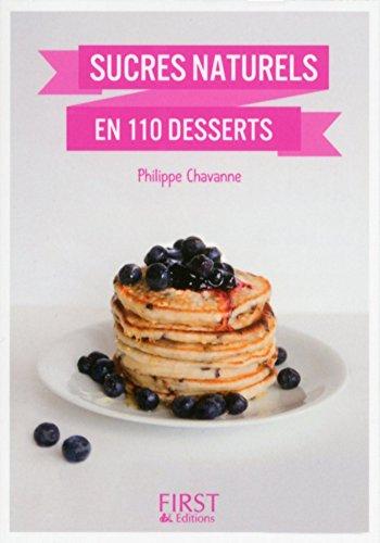 Petit Livre de - Desserts aux sucres naturels en 100 recettes (Hors collection) (French Edition)