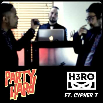 Party Hard (feat. Cypher T)