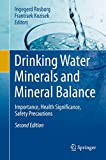 Drinking Water Minerals and Mineral Balance: Importance, Health Significance, Safety Precautions