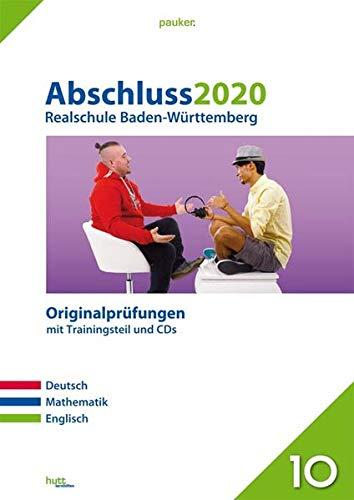 Abschluss 2020 - Realschule Baden-Württemberg: Originalprüfungen mit Trainingsteil für die Fächer Deutsch, Mathematik und Englisch sowie CD-Rom für Mathematik und Audio-CD für Englisch (pauker.)