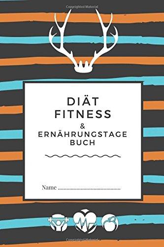 Diät: Fitness- & Ernährungstagebuch - 90 Day Tagebuch - Abnehmtagebuch zum ausfüllen + Motivationsspruch für Jeden Tag und 14 beste Methoden dauerhaft Sport zu treiben