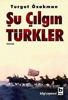 Şu Çılgın Türkler (Turkish Edition)