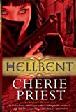 [Hellbent] (By: Cherie Priest) [published: September, 2011]