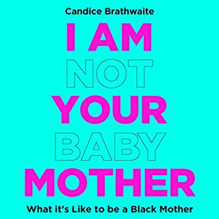 I Am Not Your Baby Mother cover art