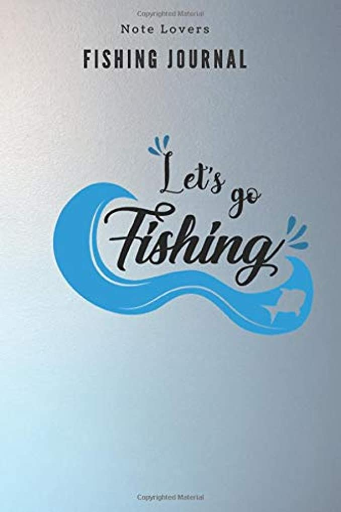薬理学恋人フィッティングLet's go fishing - Fishing Journal: Fishing Log Book | Perfect Gift For Gift for Fishing Lover