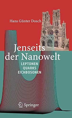 Jenseits der Nanowelt: Leptonen, Quarks und Eichbosonen