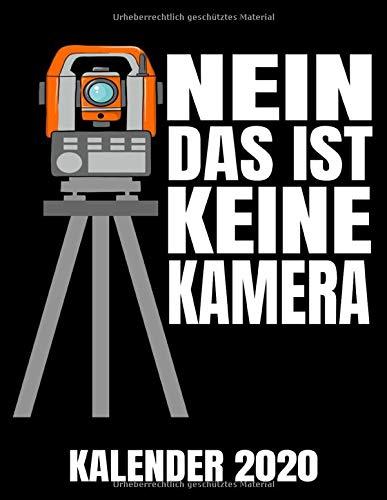 Nein Das Ist Keine Kamera Kalender 2020: Vermessungstechniker - Geologe - Landvermesser Kalender Terminplaner Buch - Jahreskalender - Wochenkalender - Jahresplaner