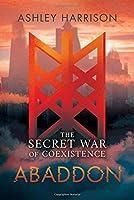 The Secret War of Coexistence: Abaddon