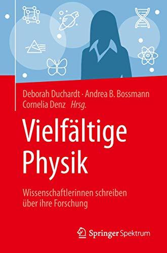 Vielfältige Physik: Wissenschaftlerinnen schreiben über ihre Forschung