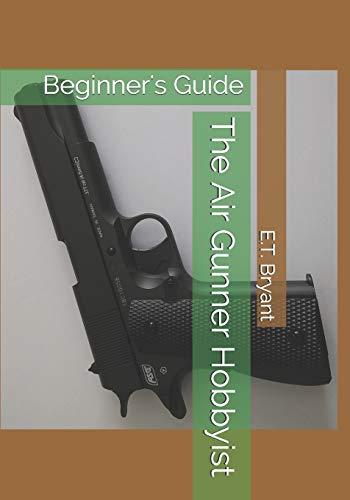 The Air Gunner Hobbyist: Beginner's Guide
