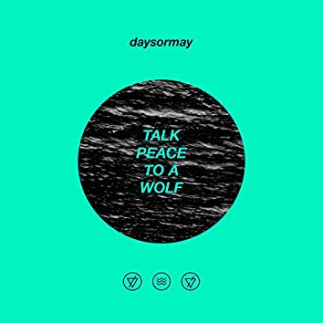 Talk Peace to a Wolf
