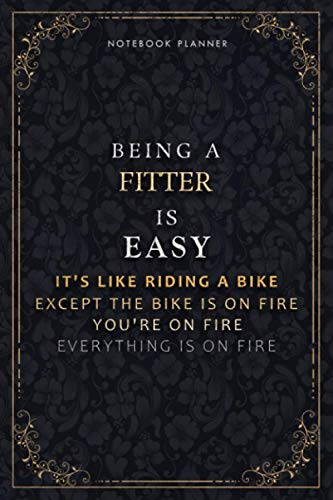Notebook Planner Being A Fitter Is Easy It's Like Riding A Bike Except The Bike Is On Fire You're On Fire Everything Is On Fire Luxury Cover: Life, ... PocketPlanner, 6x9 inch, A5, Daily Organizer